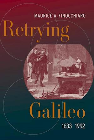 Retrying Galileo, 1633-1992 af Maurice A. Finocchiaro