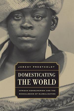 Domesticating the World af Jeremy Prestholdt