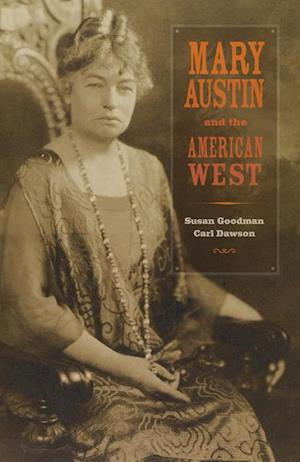 Mary Austin and the American West af Carl Dawson, Susan Goodman