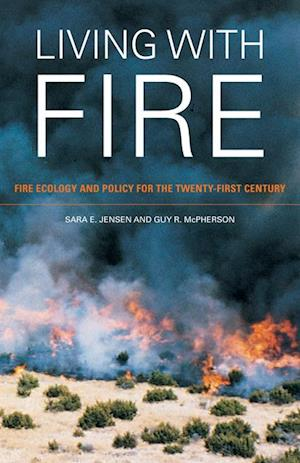 Living with Fire af Guy R. McPherson, Sara E. Jensen