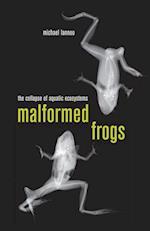 Malformed Frogs af Michael Lannoo