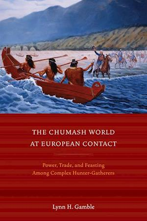 Chumash World at European Contact af Lynn H. Gamble