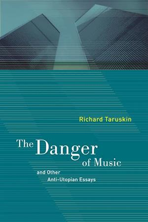 Danger of Music and Other Anti-Utopian Essays