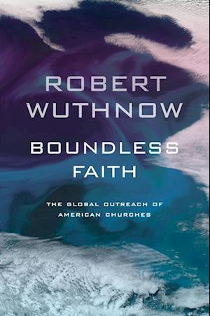 Boundless Faith af Robert Wuthnow