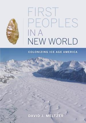 First Peoples in a New World af David J. Meltzer