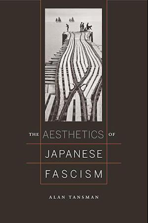 Aesthetics of Japanese Fascism af Alan Tansman