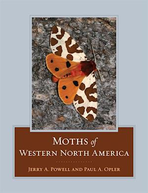 Moths of Western North America af Jerry A. Powell, Paul A. Opler