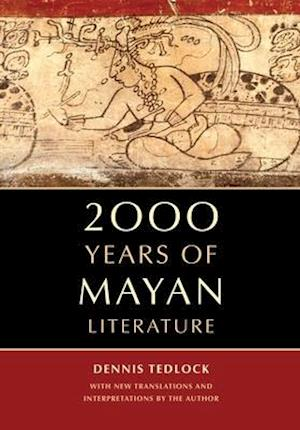 2000 Years of Mayan Literature af Dennis Tedlock