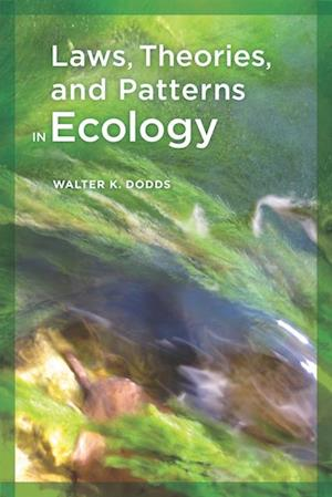 Laws, Theories, and Patterns in Ecology af WALTER DODDS