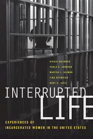 Interrupted Life af Rickie Solinger, Ruby Tapia, Paula C. Johnson