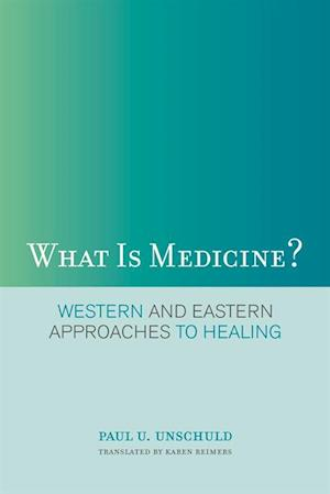What Is Medicine? af Paul U. Unschuld