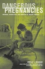 Dangerous Pregnancies af Leslie J. Reagan