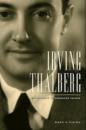Irving Thalberg af Mark A. Vieira