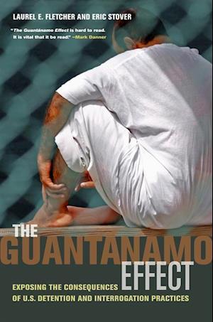 Guantanamo Effect af Eric Stover, Laurel Emile Fletcher