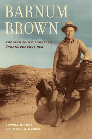 Barnum Brown af Lowell Dingus, Mark Norell