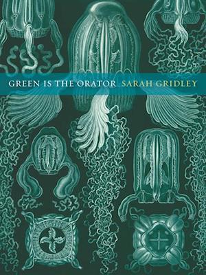Green is the Orator af Sarah Gridley