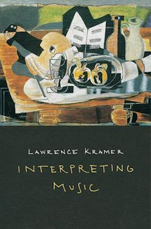 Interpreting Music af Lawrence Kramer