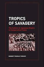 Tropics of Savagery af Robert Thomas Tierney