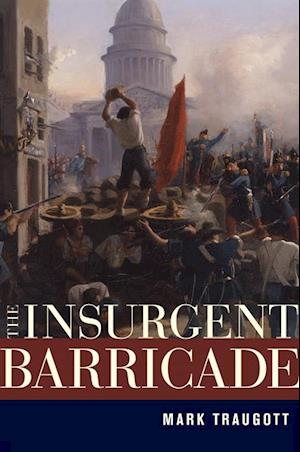 Insurgent Barricade af Mark Traugott