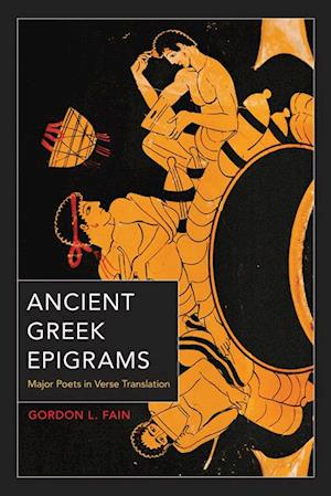 Ancient Greek Epigrams af Gordon L. Fain
