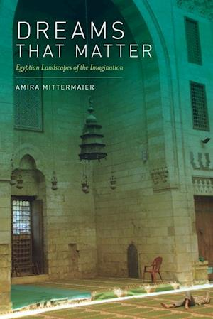 Dreams That Matter af Amira Mittermaier