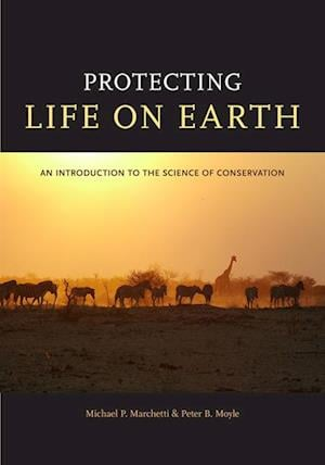 Protecting Life on Earth af Peter B. Moyle, Michael Paul Marchetti