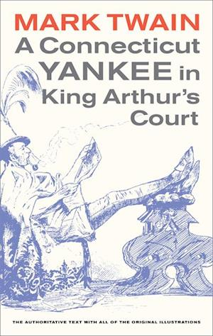 Connecticut Yankee in King Arthur's Court af Mark Twain