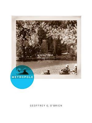 Metropole af Geoffrey G. O'Brien