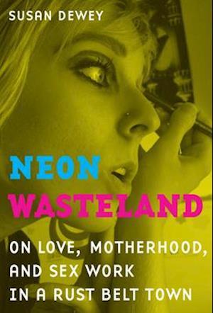 Neon Wasteland af Susan Dewey