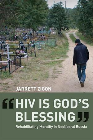 'HIV is God's Blessing' af Jarrett Zigon