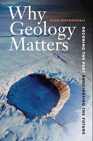 Why Geology Matters af Doug Macdougall