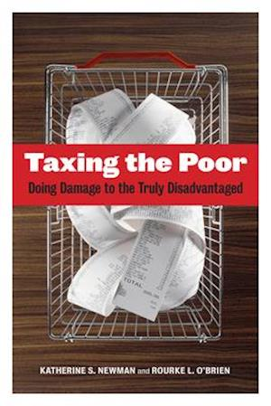 Taxing the Poor af Katherine S. Newman, Rourke O'Brien