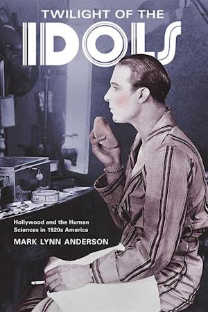 Twilight of the Idols af Mark Lynn Anderson