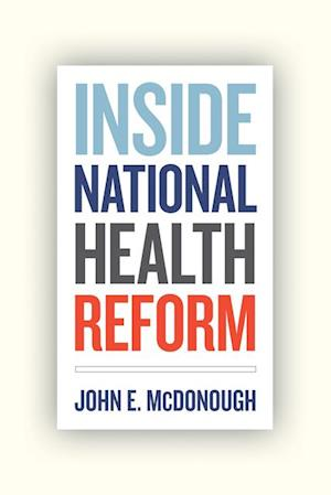 Inside National Health Reform af John E. McDonough