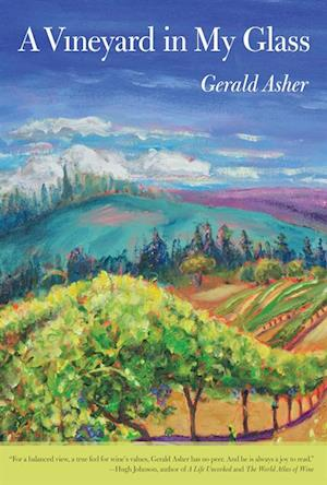 Vineyard in My Glass af Gerald Asher