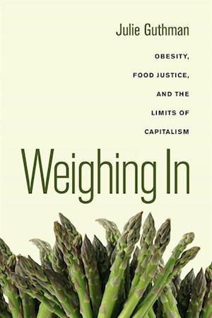 Weighing In af Julie Guthman