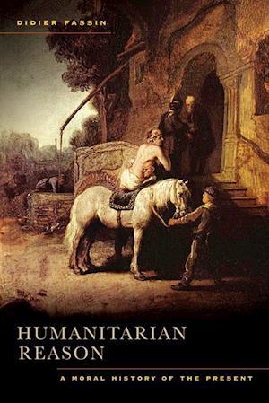 Humanitarian Reason af Didier Fassin