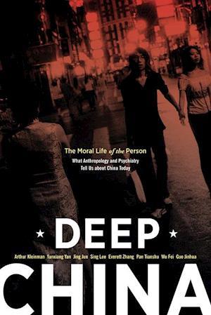 Deep China af Everett Zhang, Arthur Kleinman, Yunxiang Yan