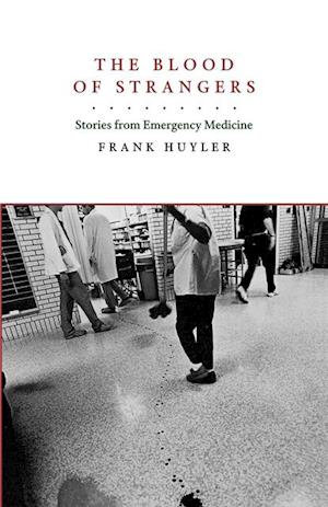 Blood of Strangers af Frank Huyler