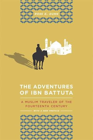 Adventures of Ibn Battuta af Ross E. Dunn