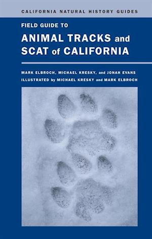 Field Guide to Animal Tracks and Scat of California af Jonah Evans, Michael Kresky, Lawrence Mark Elbroch