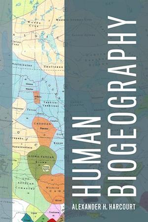Human Biogeography af Alexander Harcourt