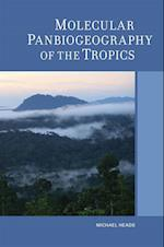 Molecular Panbiogeography of the Tropics af Michael Heads