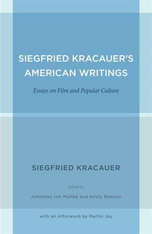 Siegfried Kracauer's American Writings af Siegfried Kracauer