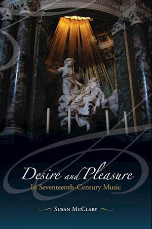 Desire and Pleasure in Seventeenth-Century Music