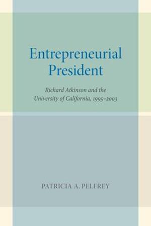 Entrepreneurial President af Patricia A. Pelfrey