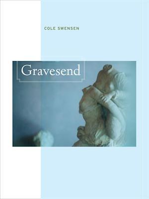 Gravesend af Cole Swensen