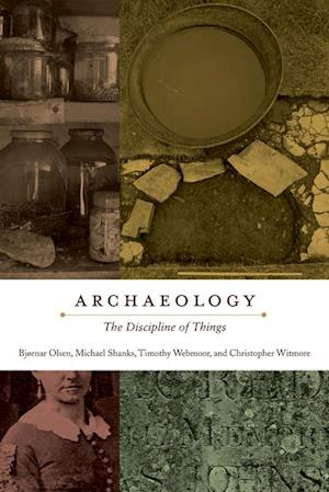 Archaeology af Michael Shanks, Bjornar Olsen, Christopher Witmore