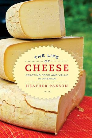 Life of Cheese af Heather Paxson