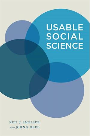 Usable Social Science af Neil J. Smelser, John S. Reed